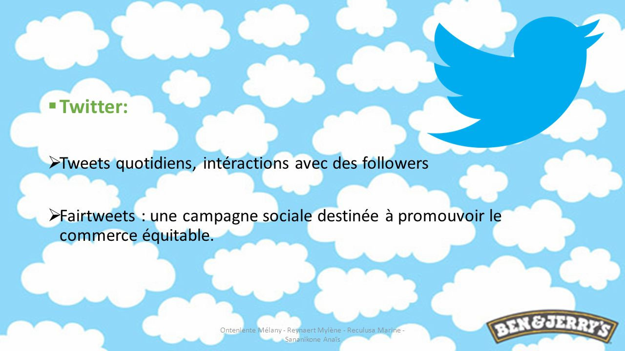 Twitter: Tweets quotidiens, intéractions avec des followers Fairtweets : une campagne sociale destinée à promouvoir le commerce équitable. Onteniente