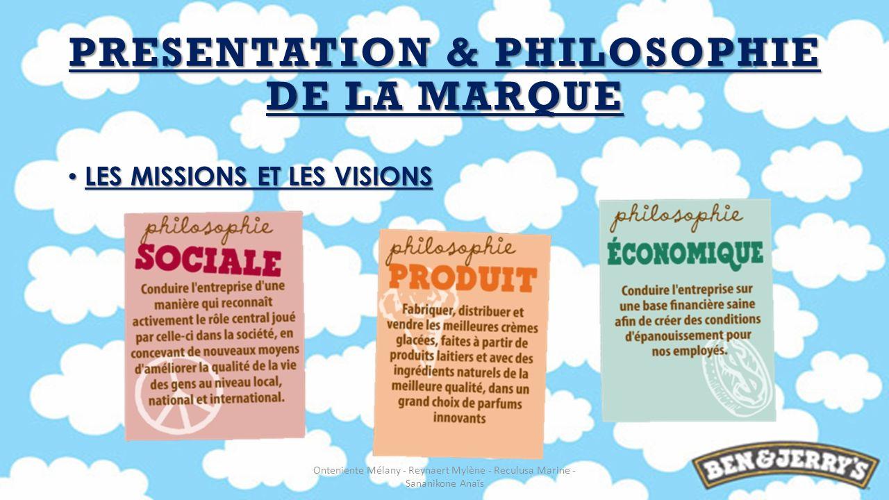 LES MISSIONS ET LES VISIONS LES MISSIONS ET LES VISIONS Onteniente Mélany - Reynaert Mylène - Reculusa Marine - Sananikone Anaïs PRESENTATION & PHILOS