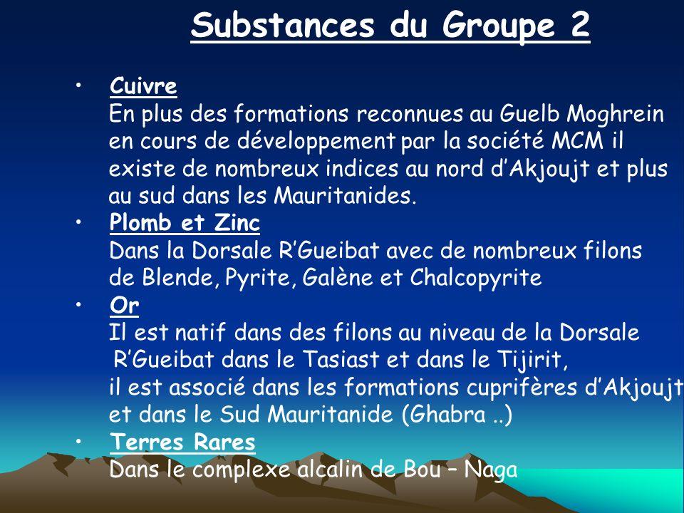 Substances du Groupe 2 Cuivre En plus des formations reconnues au Guelb Moghrein en cours de développement par la société MCM il existe de nombreux in