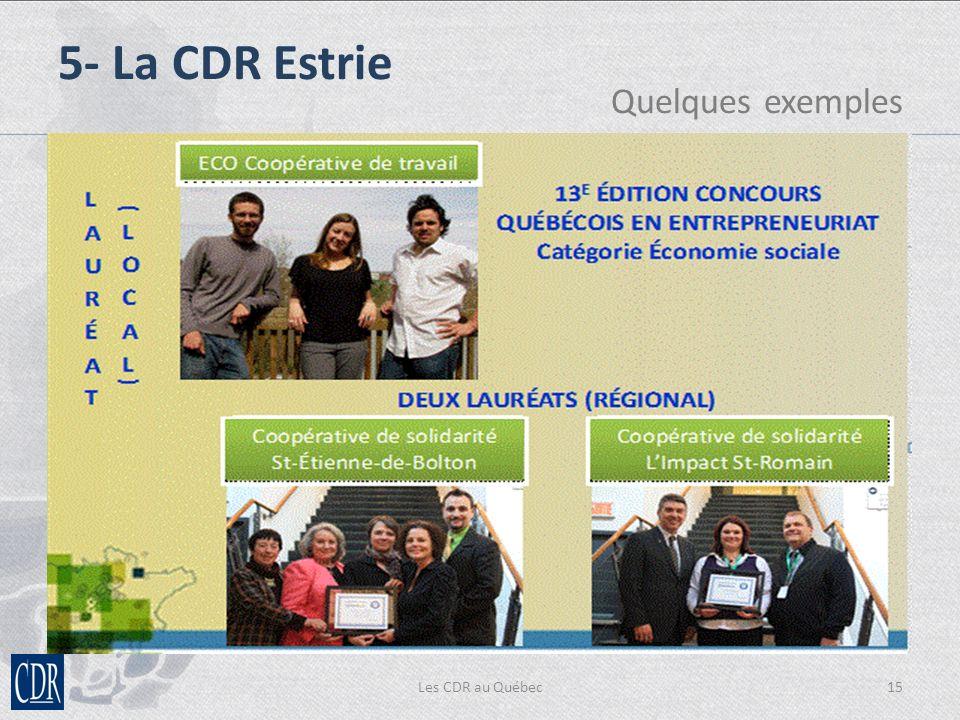 Les CDR au Québec15 5- La CDR Estrie Quelques exemples