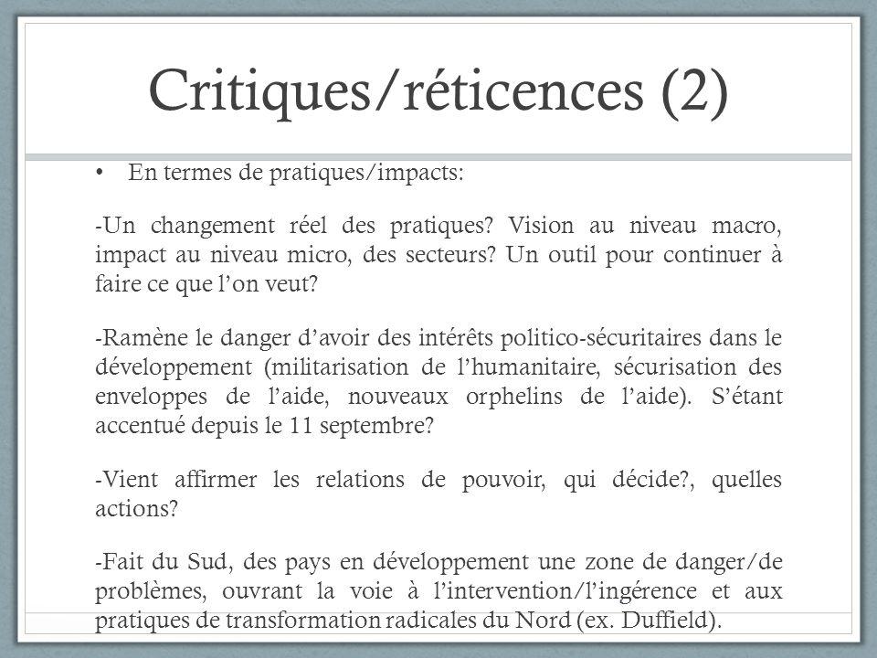 Critiques/réticences (2) En termes de pratiques/impacts: -Un changement réel des pratiques? Vision au niveau macro, impact au niveau micro, des secteu