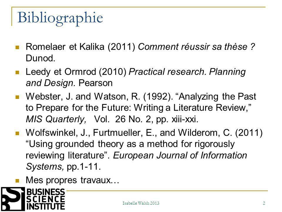 Agenda 1- Préliminaires et généralités… 2- La structure et les attendus dun travail de recherche 3- La revue de la littérature Isabelle Walsh 2013 3