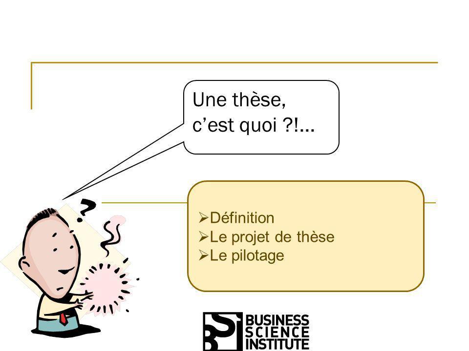 Isabelle Walsh 2013 8 Definition Le pilotageLe projet de thèse…