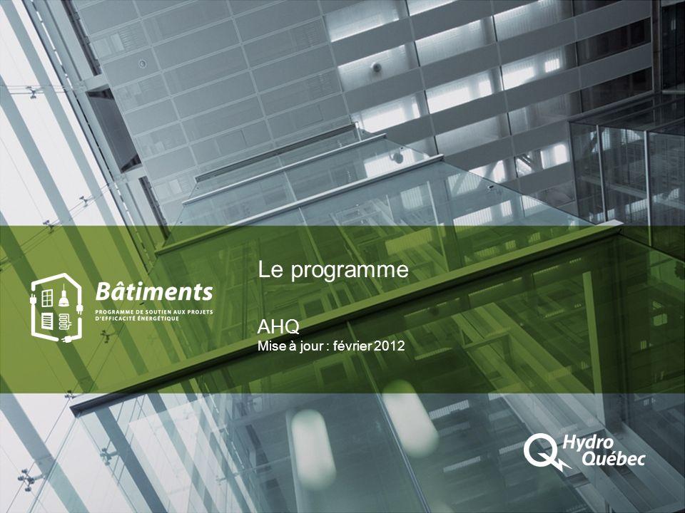Le programme AHQ Mise à jour : février 2012
