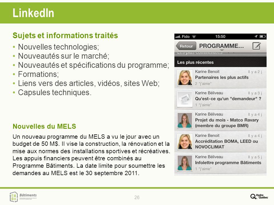 26 LinkedIn Sujets et informations traités Nouvelles technologies; Nouveautés sur le marché; Nouveautés et spécifications du programme; Formations; Li