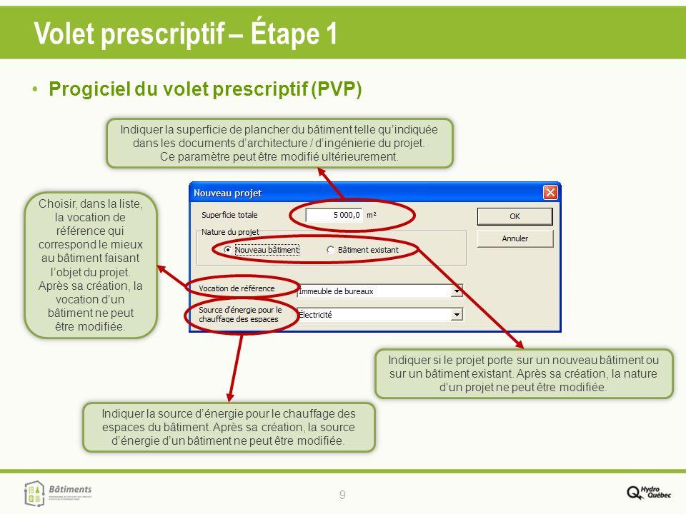 9 Volet prescriptif – Étape 1 Progiciel du volet prescriptif (PVP) Indiquer la superficie de plancher du bâtiment telle quindiquée dans les documents