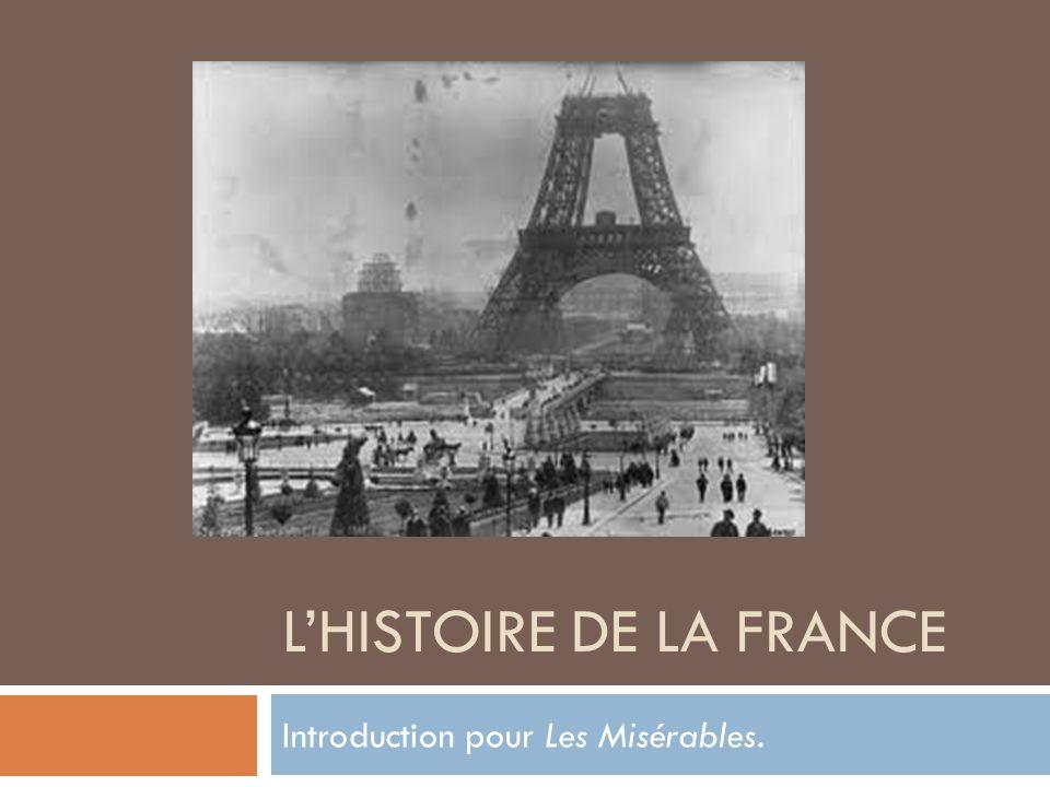 LHISTOIRE DE LA FRANCE Introduction pour Les Misérables.