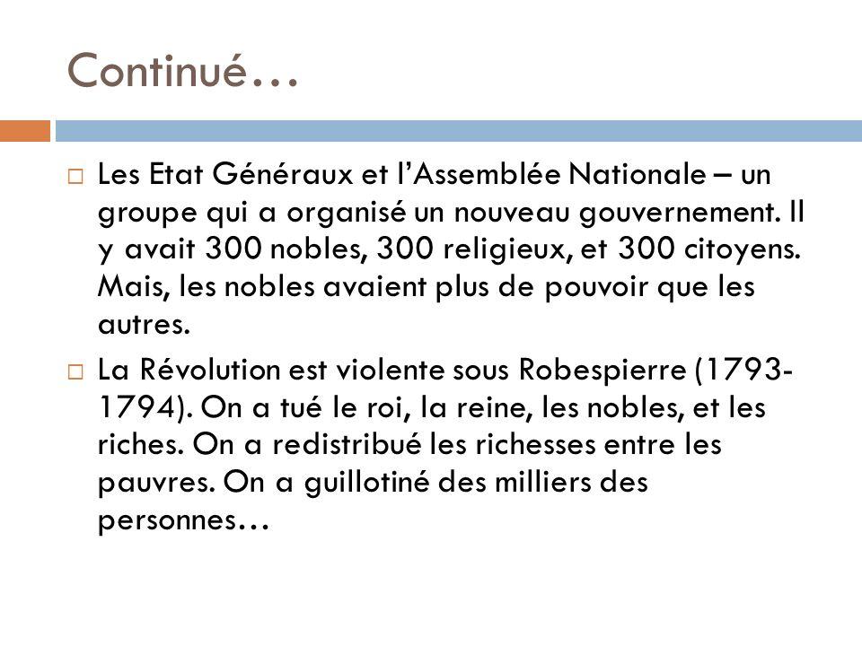Continué… Les Etat Généraux et lAssemblée Nationale – un groupe qui a organisé un nouveau gouvernement.