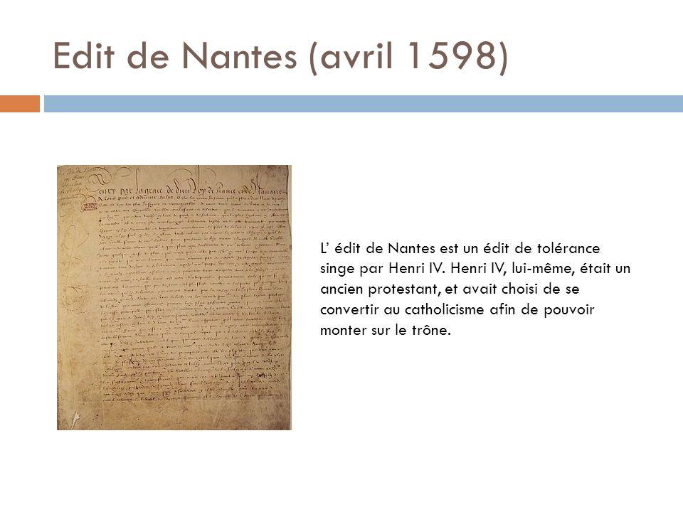 Edit de Nantes (avril 1598) L édit de Nantes est un édit de tolérance singe par Henri IV.