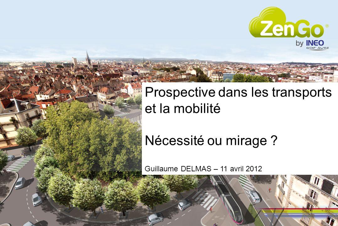 Prospective dans les transports et la mobilité Nécessité ou mirage ? Guillaume DELMAS – 11 avril 2012