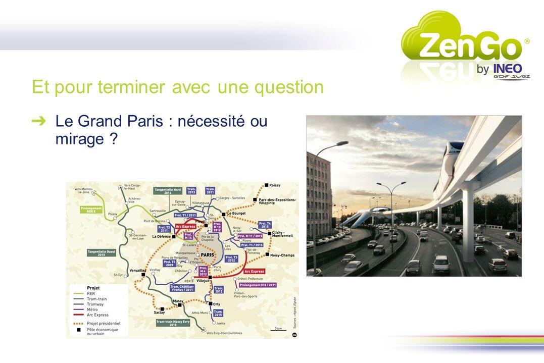 Et pour terminer avec une question Le Grand Paris : nécessité ou mirage ?