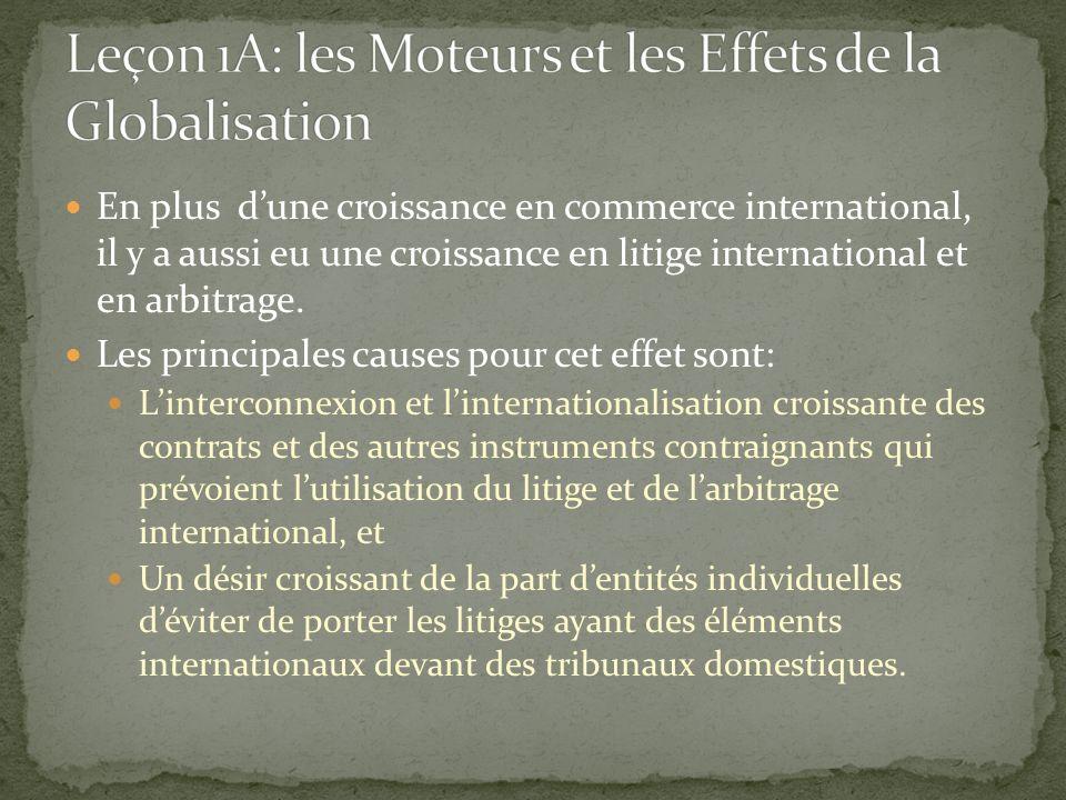 En plus dune croissance en commerce international, il y a aussi eu une croissance en litige international et en arbitrage.