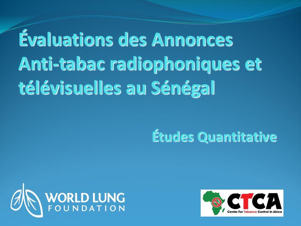 Études Quantitative Évaluations des Annonces Anti-tabac radiophoniques et télévisuelles au Sénégal
