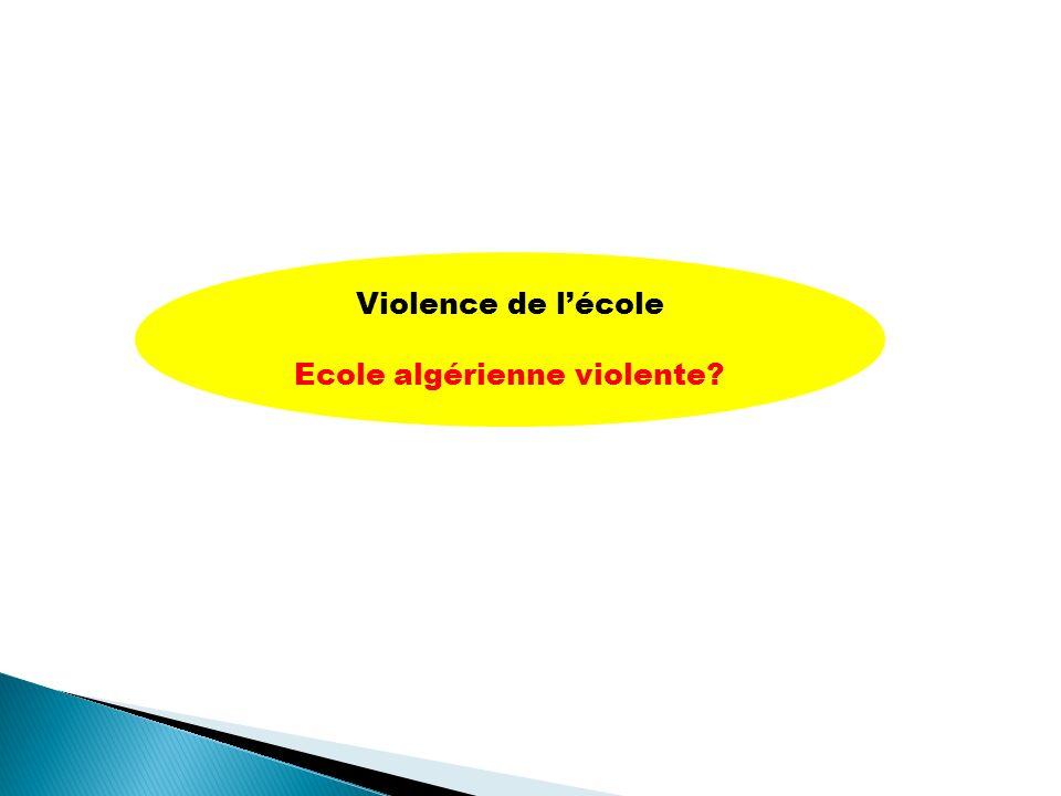 Violence de lécole Ecole algérienne violente?