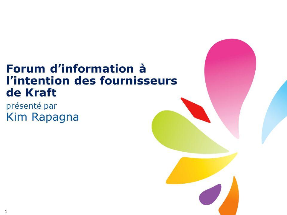 Forum dinformation à lintention des fournisseurs de Kraft présenté par Kim Rapagna 1