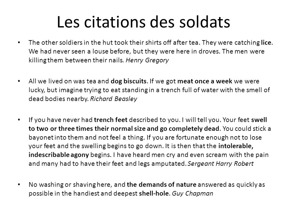 Les citations des soldats The other soldiers in the hut took their shirts off after tea.