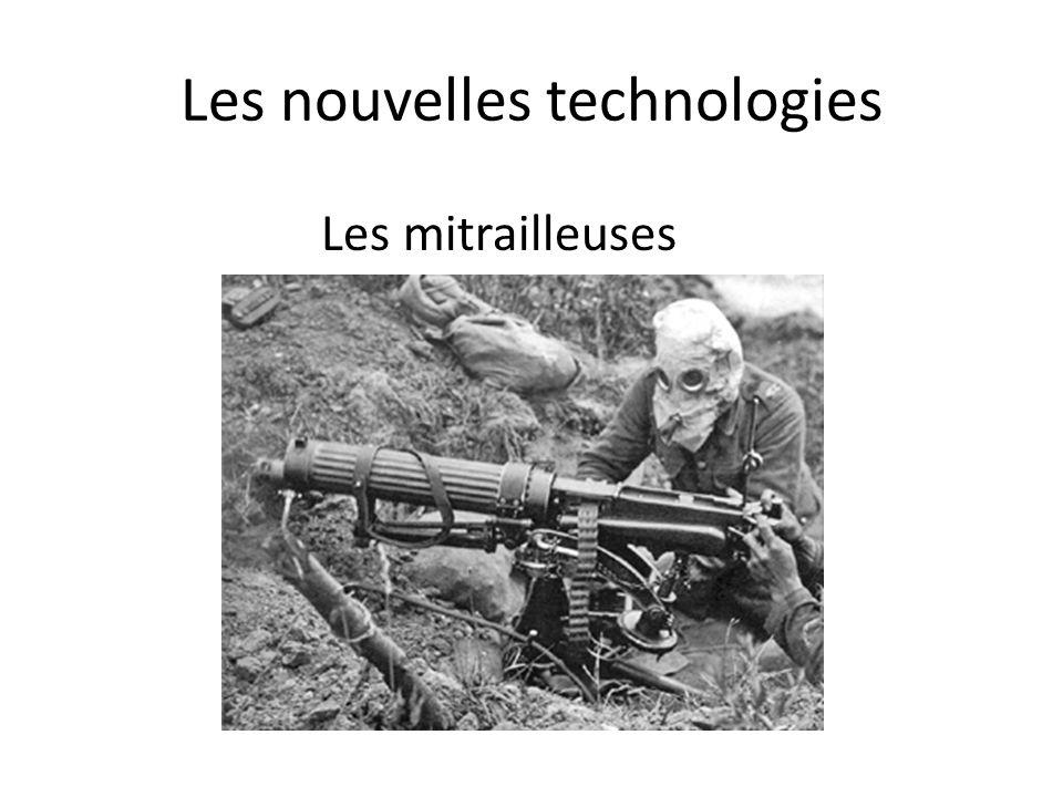 Les nouvelles technologies Les mitrailleuses