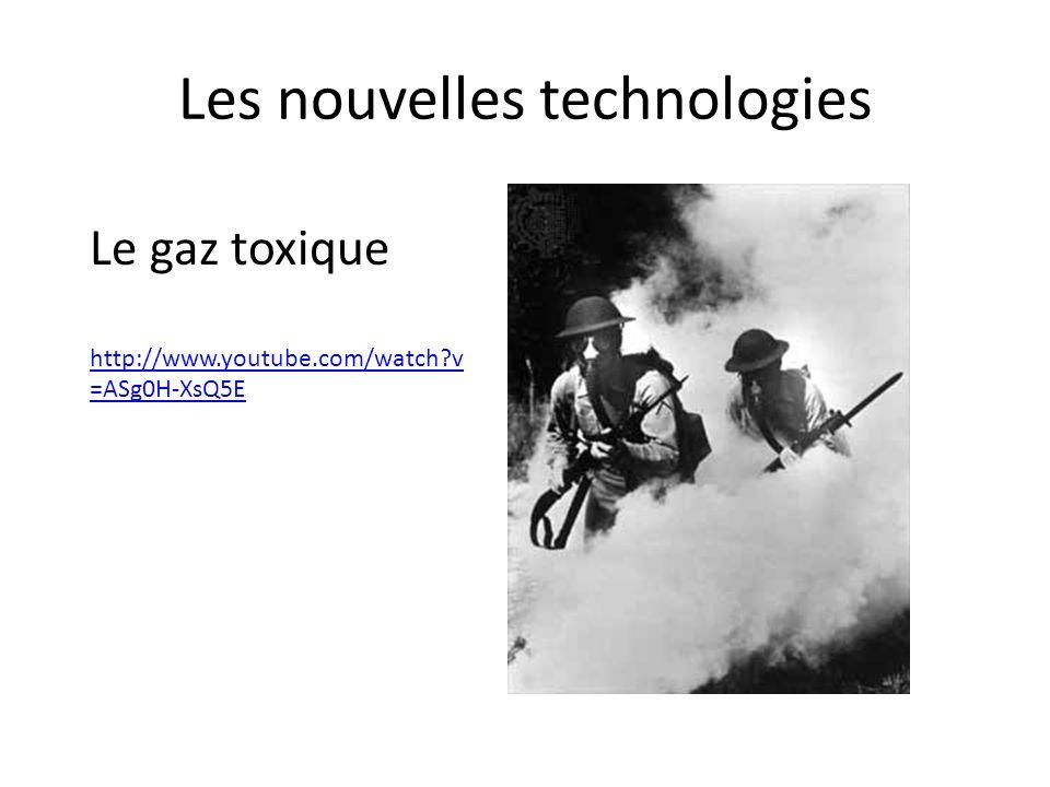 Les nouvelles technologies Le gaz toxique http://www.youtube.com/watch?v =ASg0H-XsQ5E