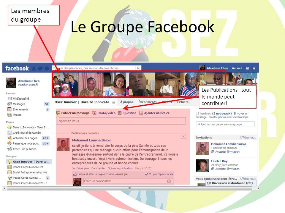 Le Groupe Facebook Les membres du groupe Les Publications– tout le monde peut contribuer!