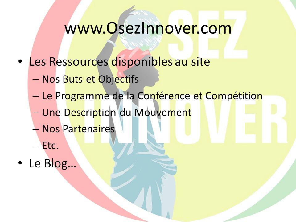 www.OsezInnover.com Les Ressources disponibles au site – Nos Buts et Objectifs – Le Programme de la Conférence et Compétition – Une Description du Mou