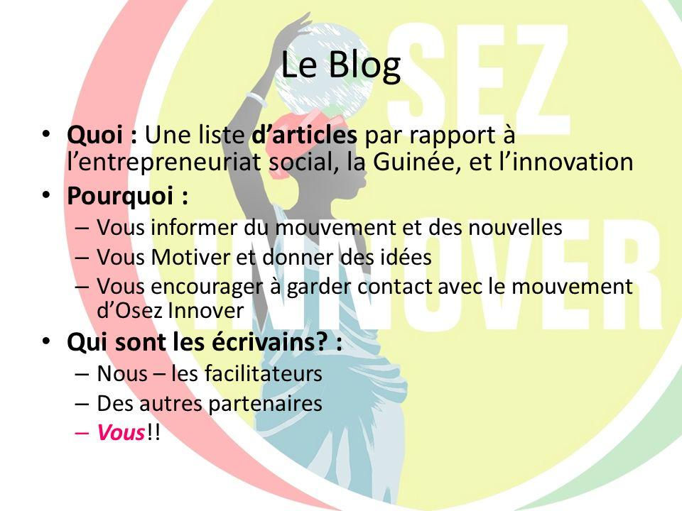 Le Blog Quoi : Une liste darticles par rapport à lentrepreneuriat social, la Guinée, et linnovation Pourquoi : – Vous informer du mouvement et des nou