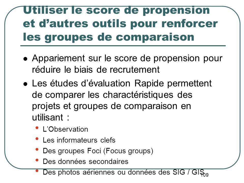 108 Moyens de reconstruire les groupes de comparaison Comparer le jugement des communautés Dans un projet à intégration par phases aux services du pro