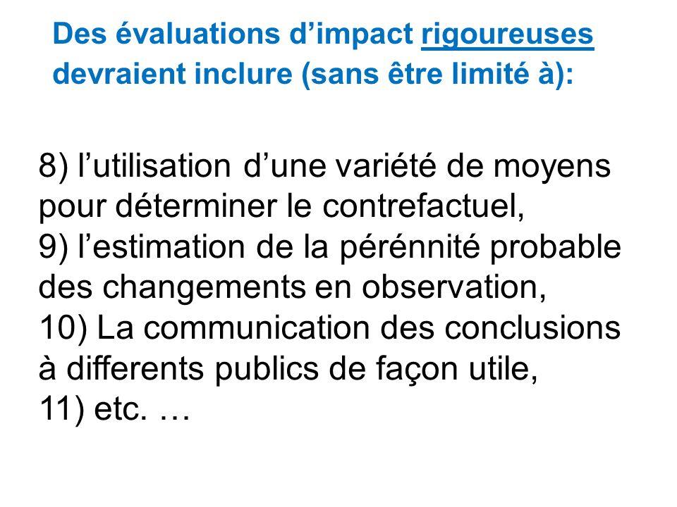 5) Un suivi et la documentation adéquate du processus au travers de la vie du projet objet de lévaluation, 6) lutilisation dune combinaison adéquate d
