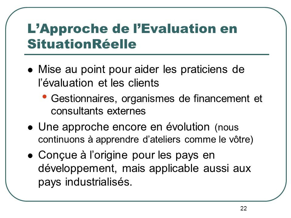 BambergerRughMabry Evaluat° en Situation Réelle RealWorld Evaluation Working Under Budget, Time, Data, and Political Constraints Michael Bamberger Jim