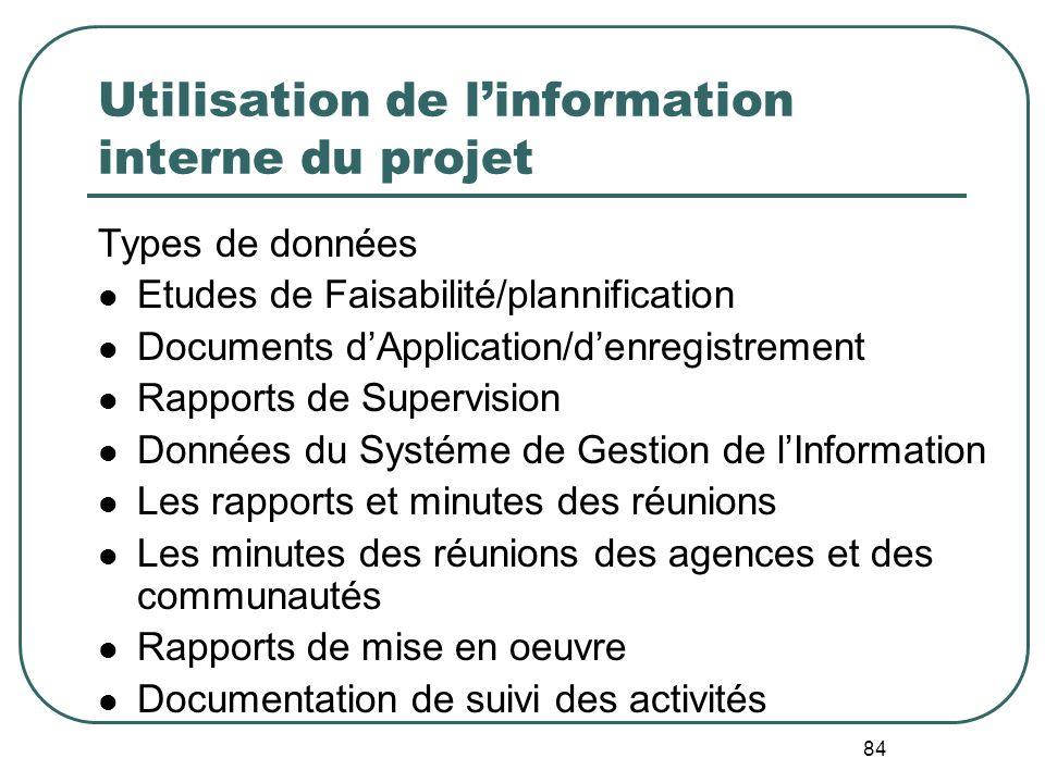 83 Examples de données secondaires pour reconstituer la situation de référence Recensement Autres enquêtes par les agences du gouvernement Etudes spéc
