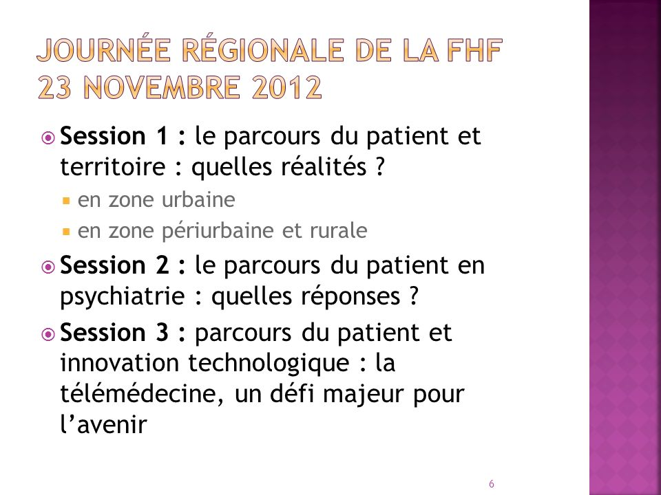 Session 1 : le parcours du patient et territoire : quelles réalités ? en zone urbaine en zone périurbaine et rurale Session 2 : le parcours du patient