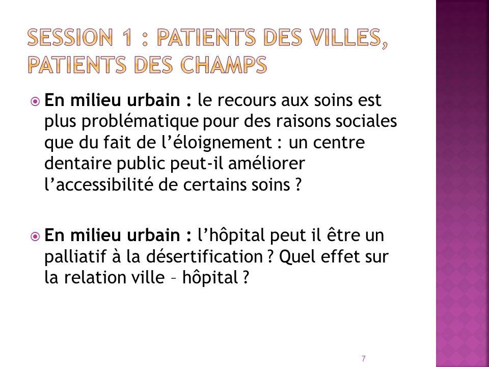 En milieu urbain : le recours aux soins est plus problématique pour des raisons sociales que du fait de léloignement : un centre dentaire public peut-