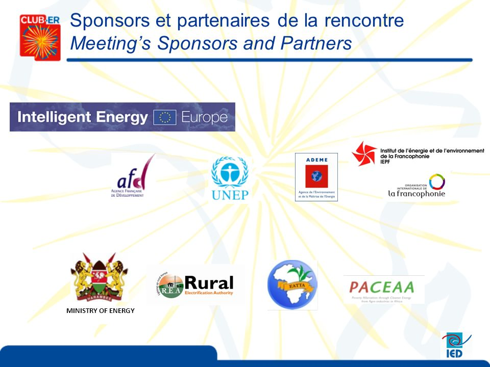 Sponsors et partenaires de la rencontre Meetings Sponsors and Partners MINISTRY OF ENERGY