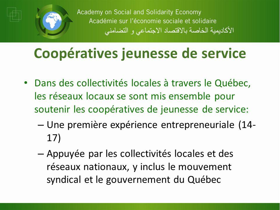Coopératives jeunesse de service Dans des collectivités locales à travers le Québec, les réseaux locaux se sont mis ensemble pour soutenir les coopéra