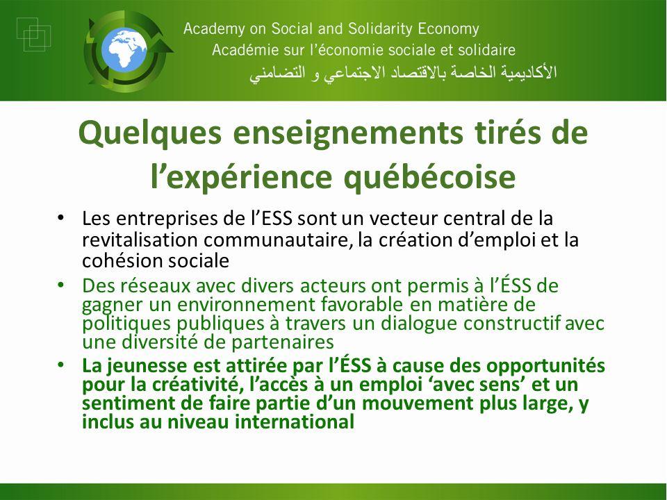 Quelques enseignements tirés de lexpérience québécoise Les entreprises de lESS sont un vecteur central de la revitalisation communautaire, la création