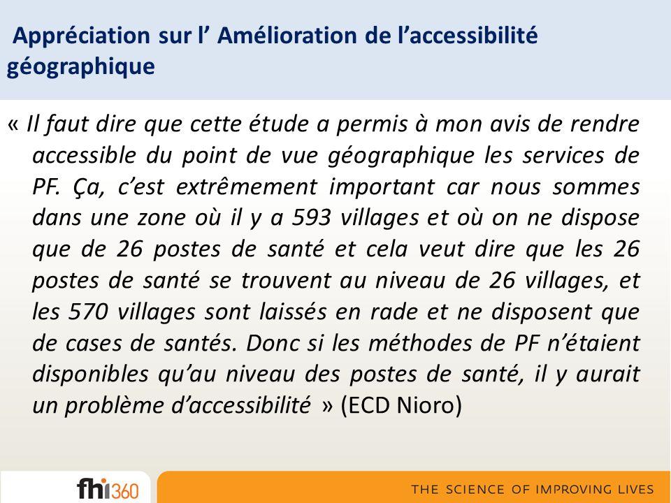 Appréciation sur l Amélioration de laccessibilité géographique « Il faut dire que cette étude a permis à mon avis de rendre accessible du point de vue