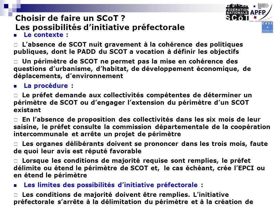 Le contexte : Labsence de SCOT nuit gravement à la cohérence des politiques publiques, dont le PADD du SCOT a vocation à définir les objectifs Un péri