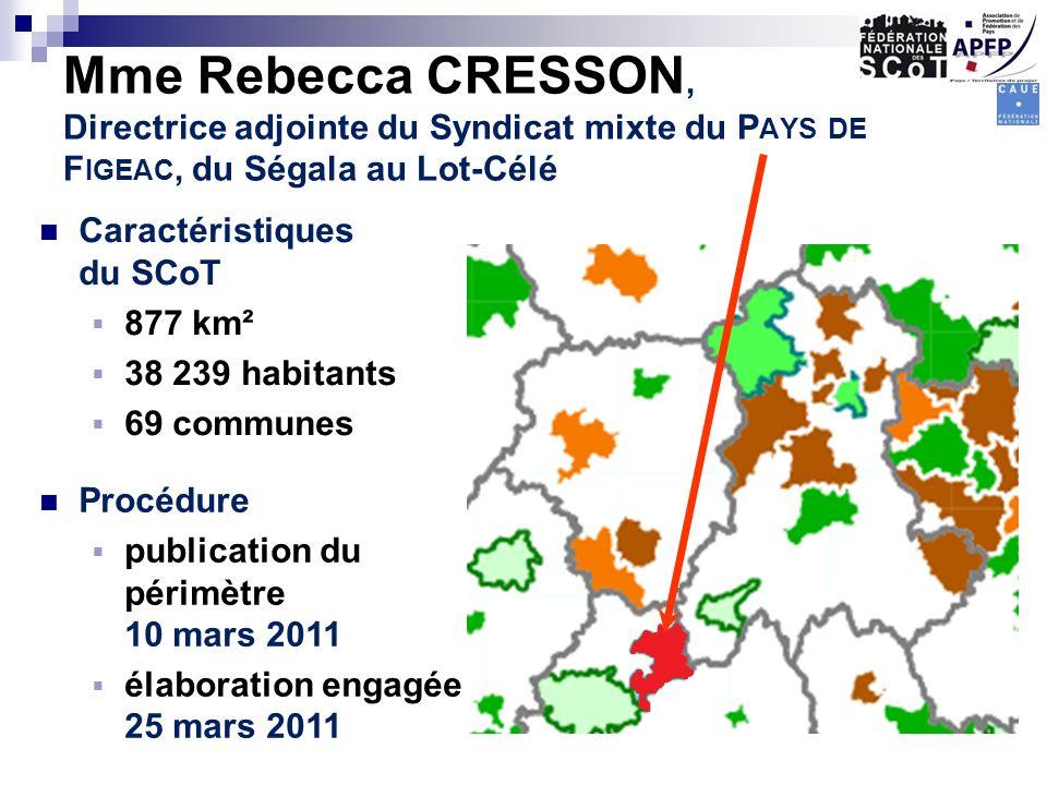 Mme Rebecca CRESSON, Directrice adjointe du Syndicat mixte du P AYS DE F IGEAC, du Ségala au Lot-Célé Caractéristiques du SCoT 877 km² 38 239 habitant