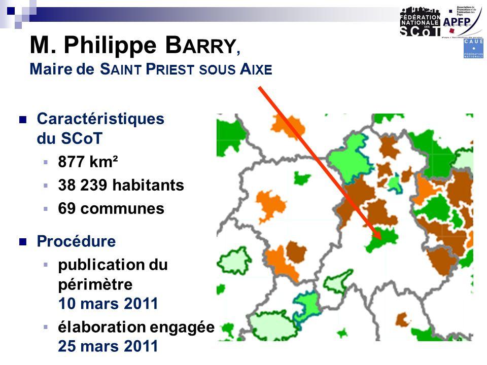 M. Philippe B ARRY, Maire de S AINT P RIEST SOUS A IXE Caractéristiques du SCoT 877 km² 38 239 habitants 69 communes Procédure publication du périmètr