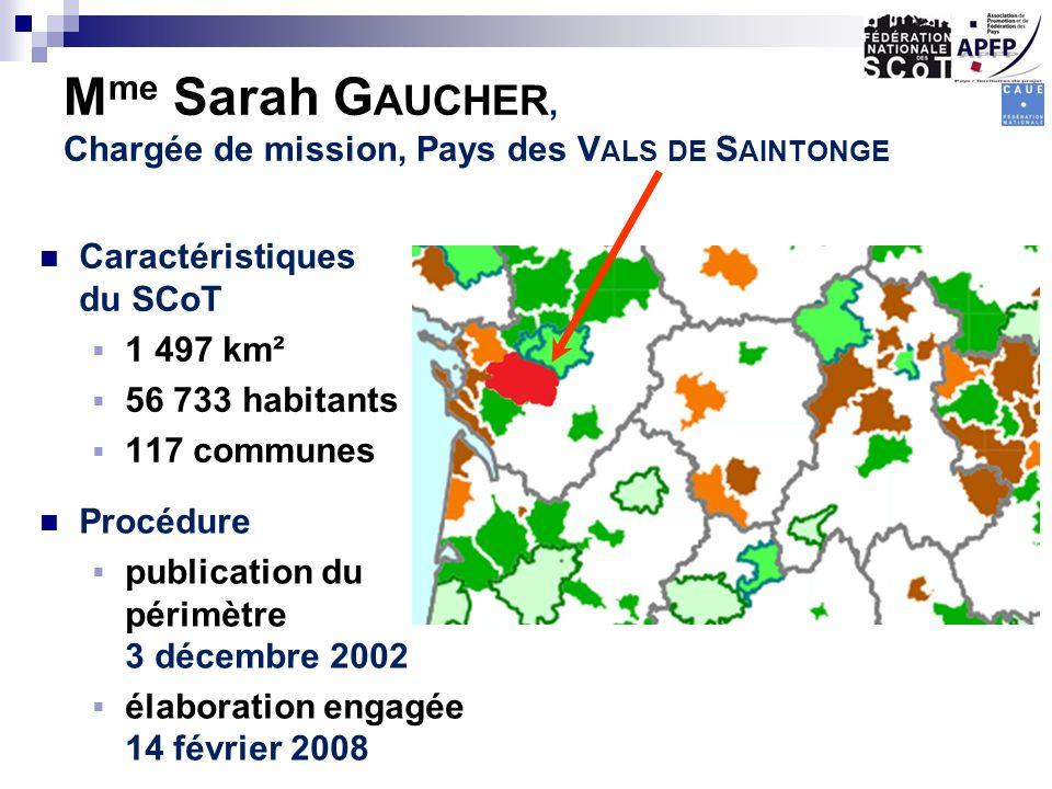 M me Sarah G AUCHER, Chargée de mission, Pays des V ALS DE S AINTONGE Caractéristiques du SCoT 1 497 km² 56 733 habitants 117 communes Procédure publi