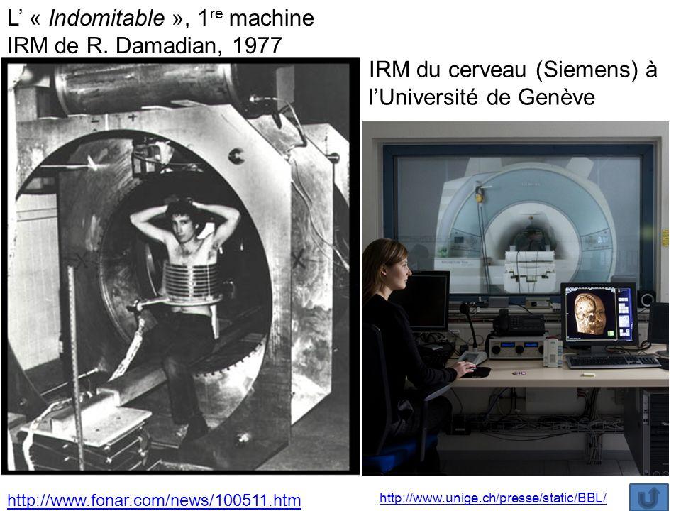 http://www.fonar.com/news/100511.htm L « Indomitable », 1 re machine IRM de R.