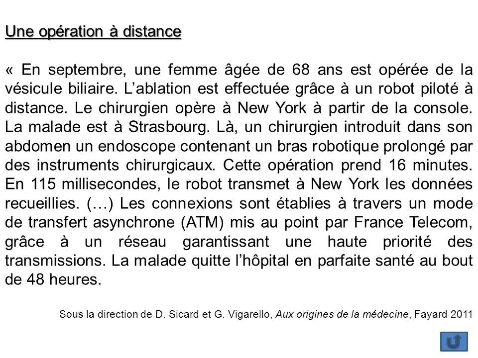 Une opération à distance « En septembre, une femme âgée de 68 ans est opérée de la vésicule biliaire.