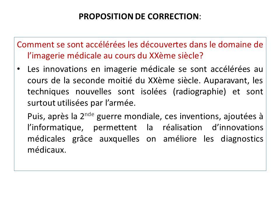 PROPOSITION DE CORRECTION: Comment se sont accélérées les découvertes dans le domaine de limagerie médicale au cours du XXème siècle.
