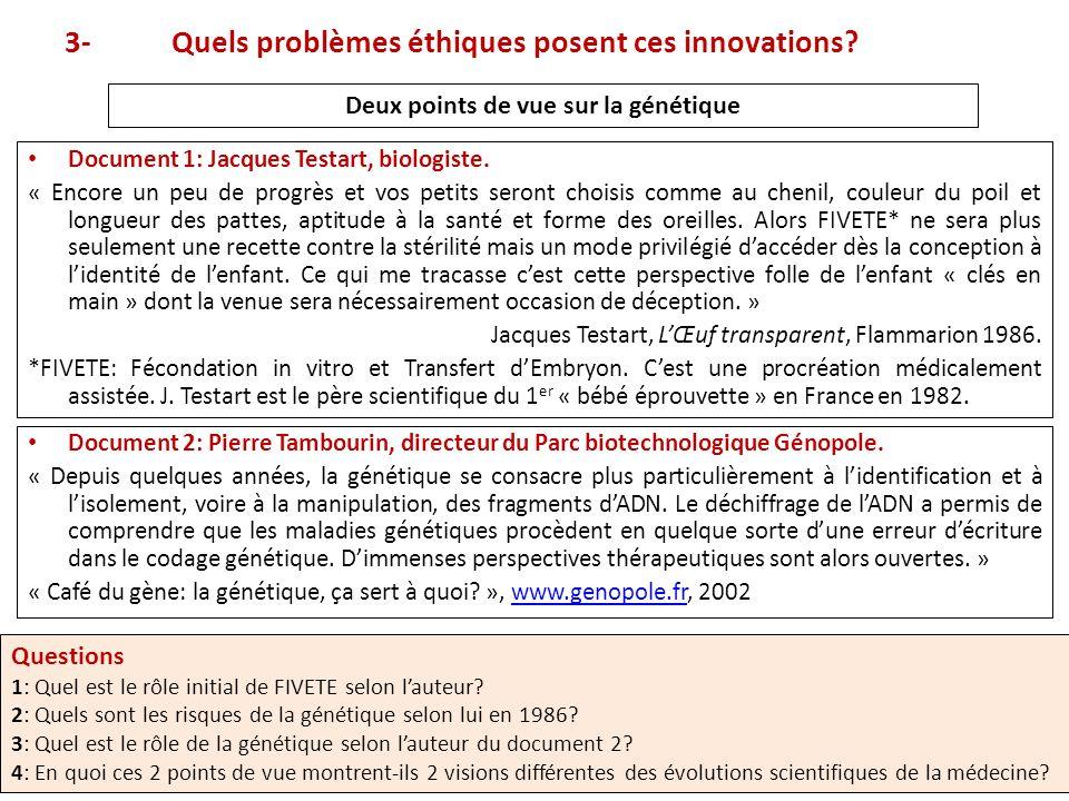 3-Quels problèmes éthiques posent ces innovations.
