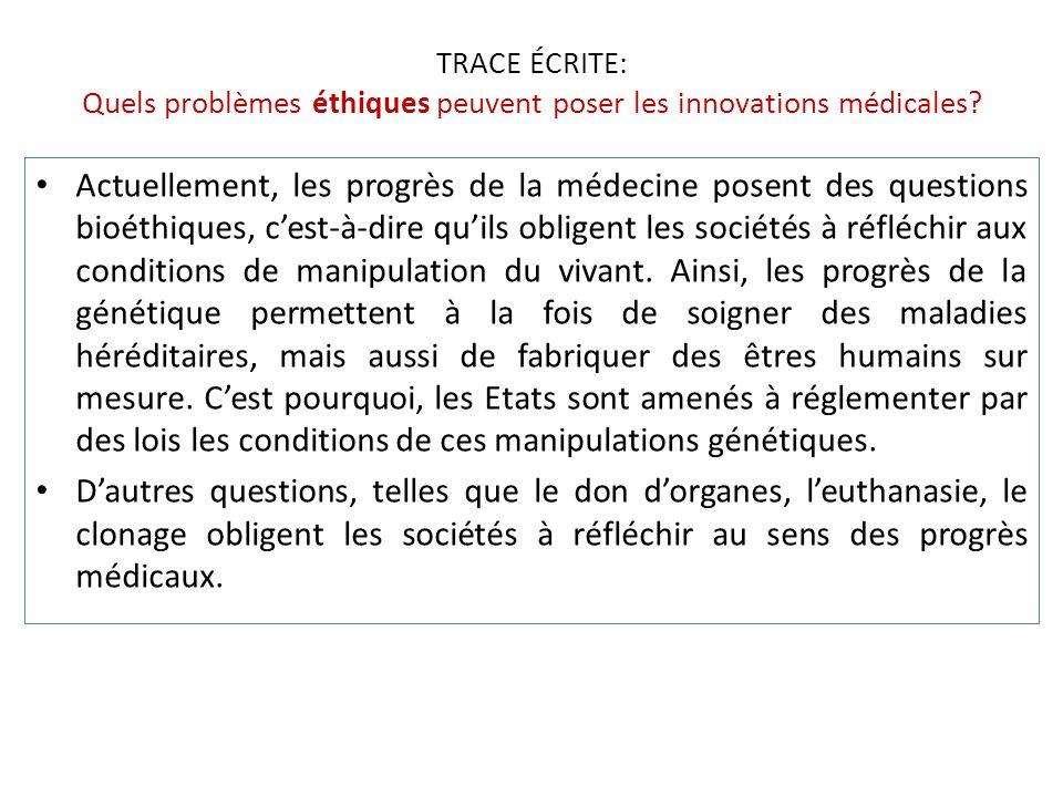 TRACE ÉCRITE: Quels problèmes éthiques peuvent poser les innovations médicales.