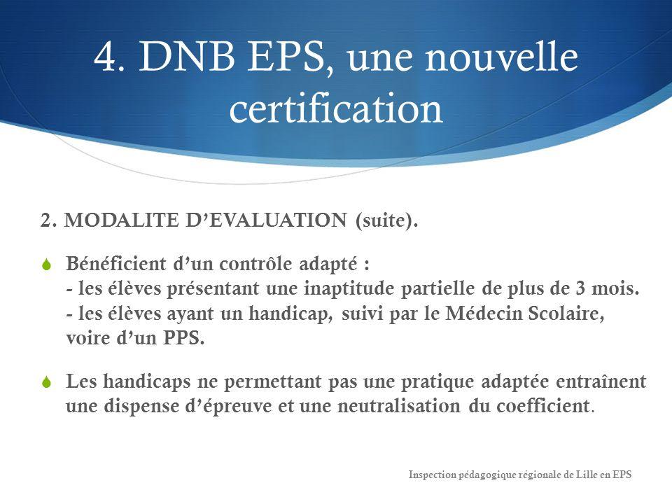 4.DNB EPS, une nouvelle certification 2. MODALITE DEVALUATION (suite).