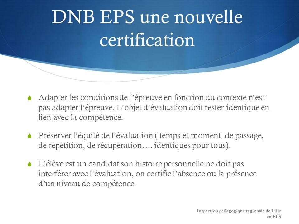 DNB EPS une nouvelle certification Adapter les conditions de lépreuve en fonction du contexte nest pas adapter lépreuve.