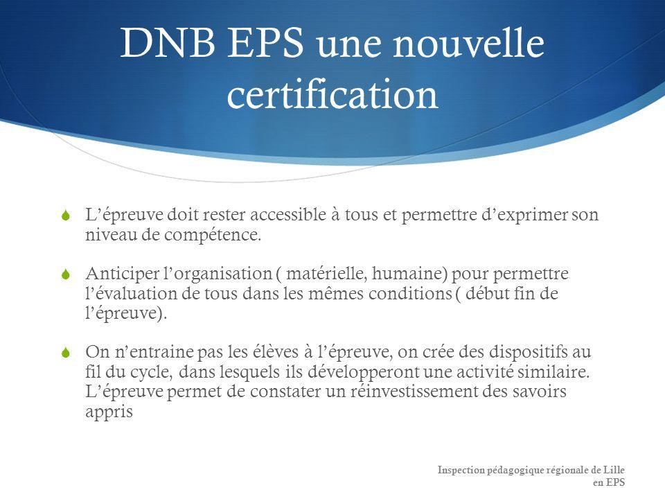 DNB EPS une nouvelle certification Lépreuve doit rester accessible à tous et permettre dexprimer son niveau de compétence.