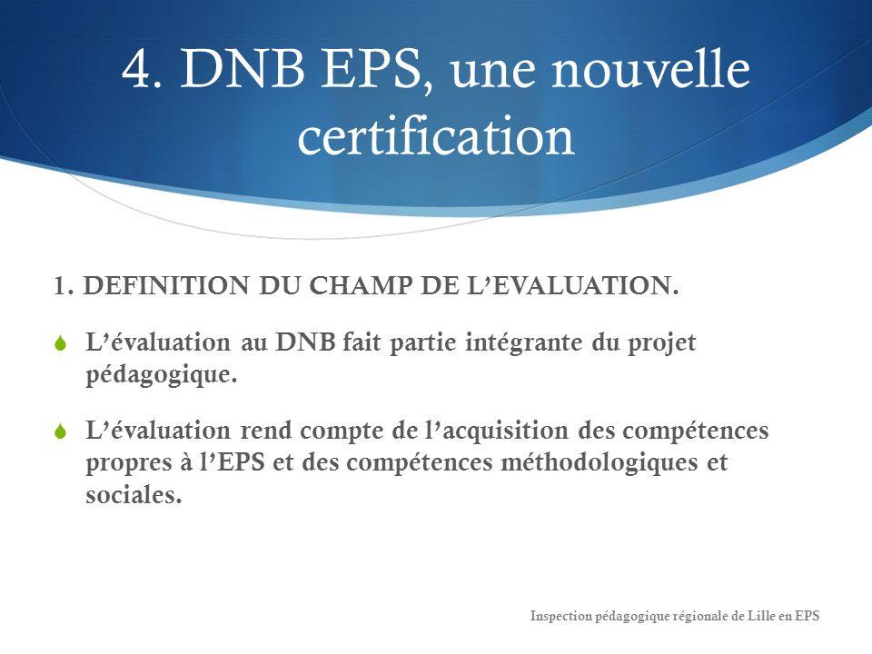 4.DNB EPS, une nouvelle certification 1. DEFINITION DU CHAMP DE LEVALUATION.
