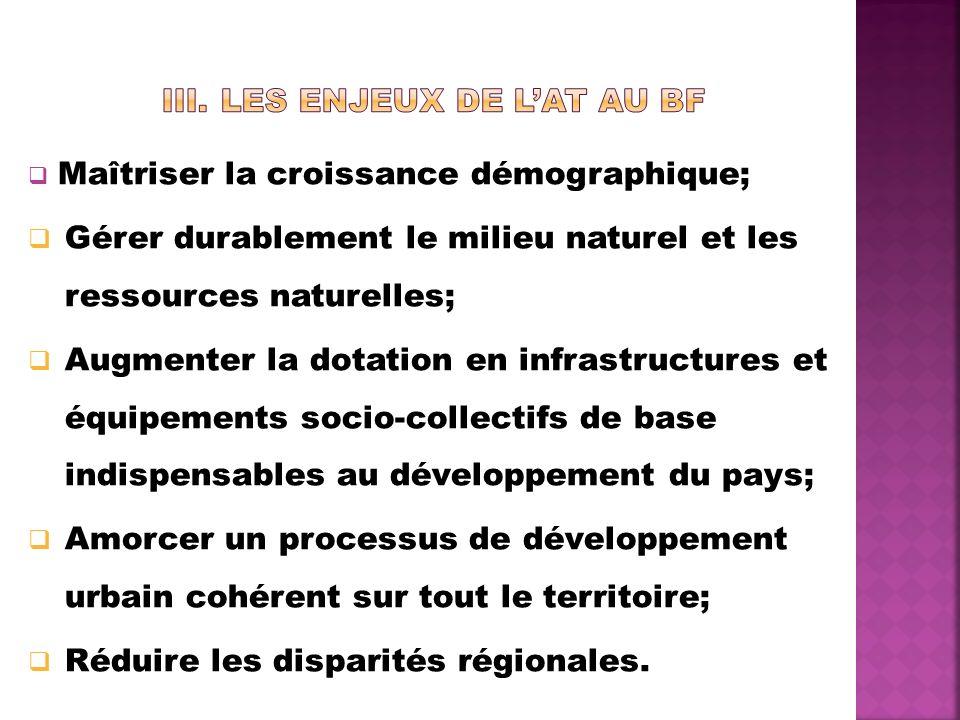 Maîtriser la croissance démographique; Gérer durablement le milieu naturel et les ressources naturelles; Augmenter la dotation en infrastructures et équipements socio-collectifs de base indispensables au développement du pays; Amorcer un processus de développement urbain cohérent sur tout le territoire; Réduire les disparités régionales.