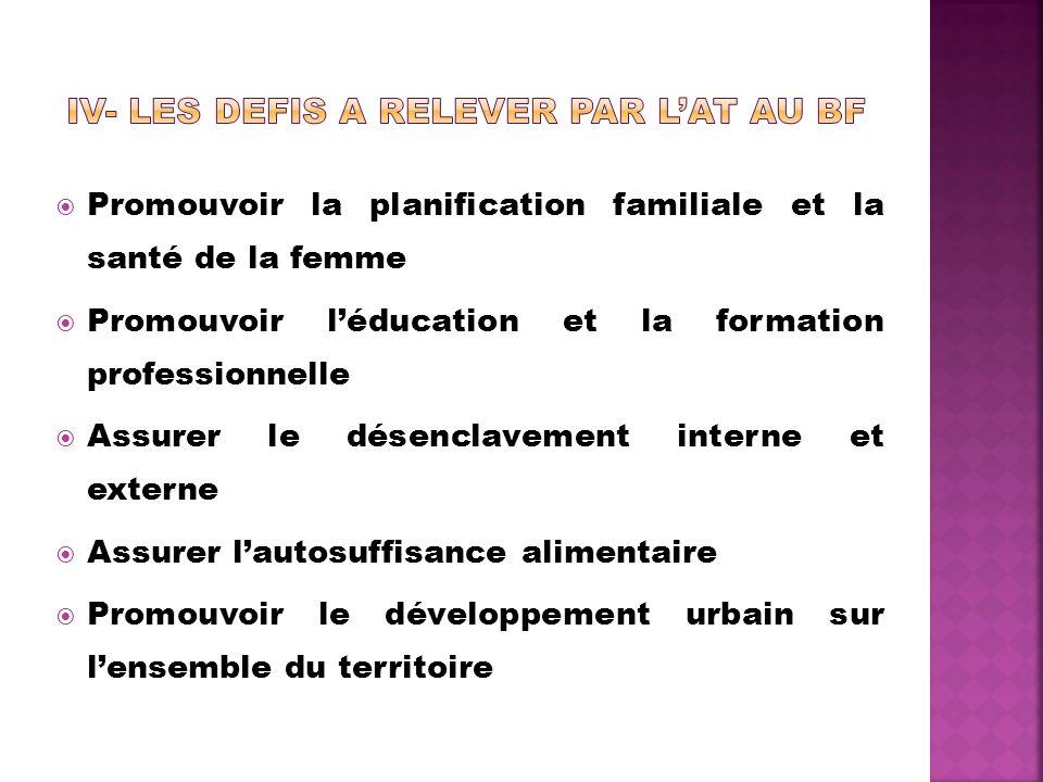 Promouvoir la planification familiale et la santé de la femme Promouvoir léducation et la formation professionnelle Assurer le désenclavement interne et externe Assurer lautosuffisance alimentaire Promouvoir le développement urbain sur lensemble du territoire